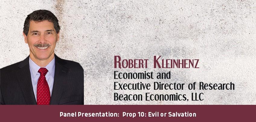Robert Kleinhenz, Economist and Executive Director of Research, Beacon Economics, LLC
